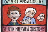 Smart Answers To Stupid Interview Questions