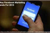 5 Key Facebook Marketing Trends For 2015