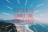 Top 10 Tips for Parents on How to Stay Calm During the Summer Holidays!