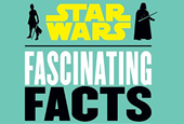 20 Interesting Tidbits From 'Star Wars: Fascinating Facts,' the Latest Must-Own 'Star Wars' Book