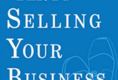Thinking of Selling Your Business? Read This