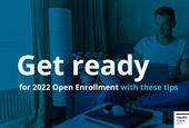 Prepare now: Open Enrollment starts soon