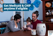 Get Medicaid & CHIP anytime if eligible