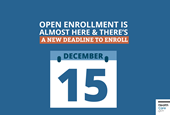Open Enrollment is almost here & there's a new deadline to enroll