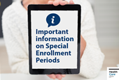 Special Enrollment Periods: What you need to know