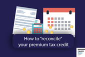 2 steps to 'reconcile' your premium tax credit on 2018 taxes