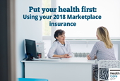 Put your health first: Using your 2018 Marketplace insurance