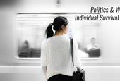 Politics & Work 3: Individual Survival Guide
