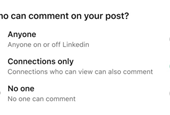 LinkedIn Lets Members Choose Who Can Comment on Their Posts