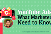 YouTube Ads: What Marketers Need to Know