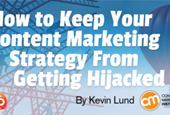 How to Keep Your Content Marketing Strategy From Getting Hijacked