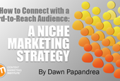 How to Connect with a Hard-to-Reach Audience: A Niche Marketing Strategy