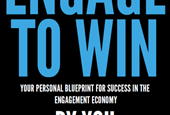 Engage to Win, a Blueprint for Success in the Engagement Economy
