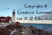 Copyright & Creative Commons for K-12 Educators - Free Webinar on Monday